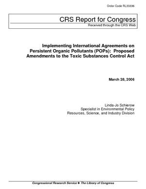 Implementing International Agreements on Persistent Organic Pollutants (POPs): Proposed Amendments to the Toxic Substances Control Act
