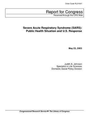 Severe Acute Respiratory Syndrome (SARS): Public Health Situation and U.S. Response