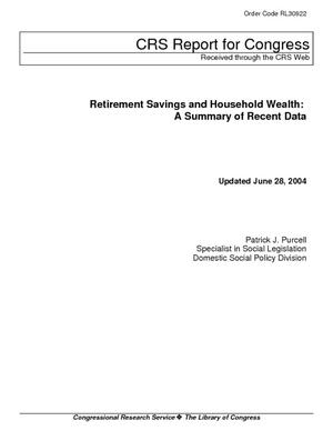 Retirement Savings and Household Wealth: A Summary of Recent Data