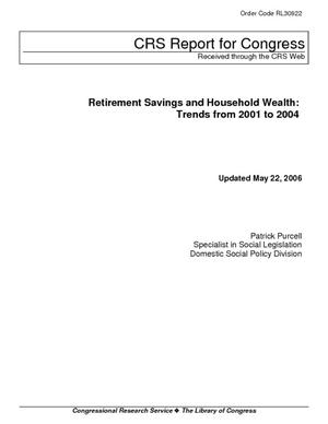 Retirement Savings and Household Wealth: Trends from 2001 to 2004