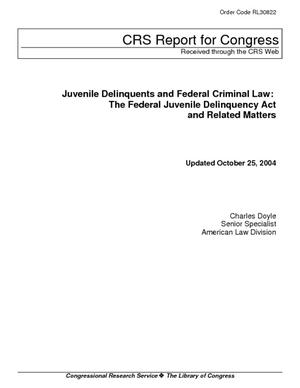 Juvenile Delinquents and Federal Criminal Law: The Federal Juvenile Delinquency Act and Related Matters