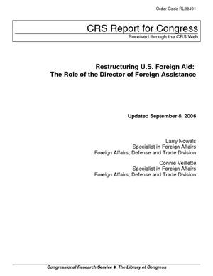 Restructuring U.S. Foreign Aid: The Role of the Director of Foreign Assistance