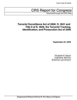 Terrorist Surveillance Act of 2006: S. 3931 and Title II of S. 3929, the Terrorist Tracking, Identification, and Prosecution Act of 2006