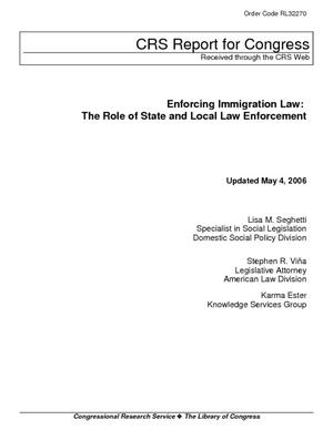 Enforcing Immigration Law: The Role of State and Local Law Enforcement