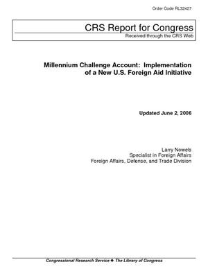 Millenium Challenge Account: Implementation of a New U.S. Foreign Aid Initiative