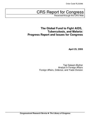 The Global Fund to Fight AIDS, Tuberculosis and Malaria: Progress Report and Issues for Congress