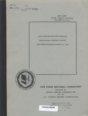 Primary view of object titled 'Gas-Cooled Reactor Project Semiannual Progress Report: March 1965'.