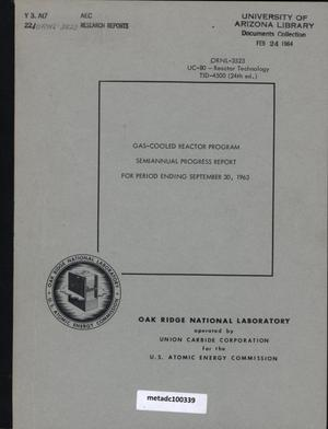 Gas-Cooled Reactor Project Semiannual Progress Report, September 30, 1963