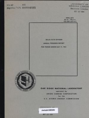 Primary view of object titled 'Solid State Division Annual Progress Report, May 31, 1964'.
