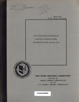 Primary view of object titled 'Gas-Cooled Reactor Project Quarterly Progress Report: June 1961'.