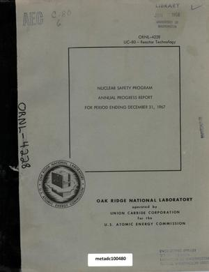 Primary view of object titled 'Nuclear Safety Program Annual Progress Report for Period Ending December 31, 1967'.