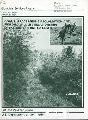 Primary view of object titled 'Coal Surface Mining Reclamation and Fish and Wildlife Relationships in the Eastern United States, Volume 1: Past Findings, The Surface Mining Law of 1977 (P.L. 95-87), Planning and Management Considerations, and Information Sources'.