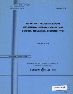 Primary view of object titled 'Quarterly Progress Report Metallurgy Research Operation: October, November, December, 1964'.