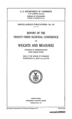 Primary view of object titled 'Report of the Twenty-Third National Conference on Weights and Measures, 1930'.