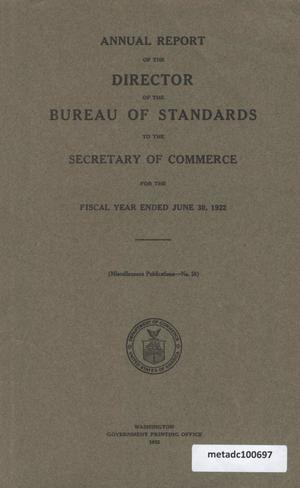 Primary view of object titled 'Annual Report of the Director of the Bureau of Standards to the Secretary of Commerce for the Fiscal Year Ended June 30, 1922'.