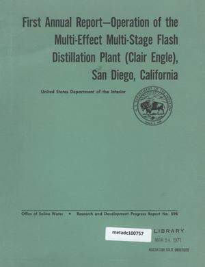 Primary view of object titled 'First Annual Report - Operation of the Multi-Effect Multi-Stage Flash Distillation Plant (Clair Engle), San Diego, California'.