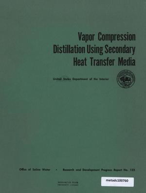 Primary view of object titled 'Vapor Compression Distillation using Secondary Heat Transfer Media'.