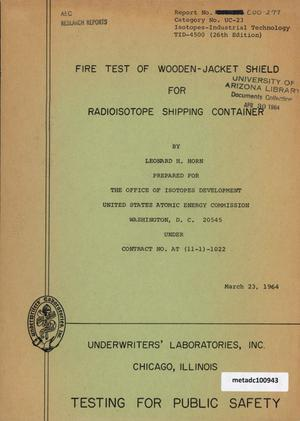 Primary view of object titled 'Fire Test of Wooden-Jacket Shield for Radioisotope Shipping Container'.