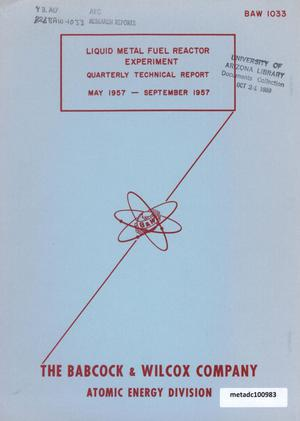 Primary view of object titled 'Liquid Metal Fuel Reactor Experiment, Quarterly Technical Report: May 1957 - September 1957'.