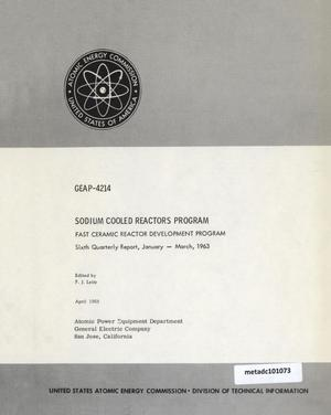 Primary view of object titled 'Sodium-Cooled Reactors Program, Fast Ceramic Reactor Development Program: Sixth Quarterly Report, January-March 1963'.