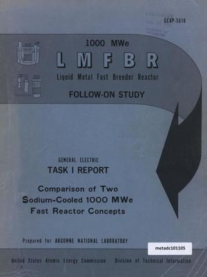 Primary view of object titled 'Comparison of Two Sodium-Cooled, 1000 MegaWatt Fast Reactor Concepts: Task 1 Report of 1000 MegaWatt Liquid Metal Fast Breeder Reactor Follow-On Work'.