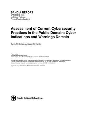 Primary view of object titled 'Assessment of current cybersecurity practices in the public domain : cyber indications and warnings domain.'.