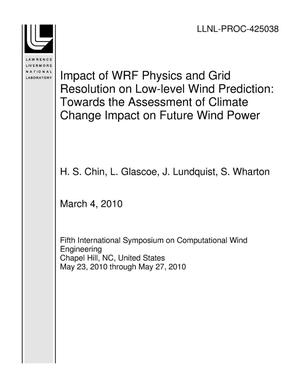Primary view of object titled 'Impact of WRF Physics and Grid Resolution on Low-level Wind Prediction: Towards the Assessment of Climate Change Impact on Future Wind Power'.