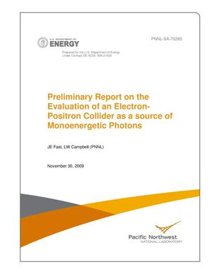 Primary view of object titled 'Preliminary Report on the Evaluation of an Electron-Positron Collider as a source of Monoenergetic Photons'.