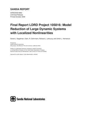 Primary view of object titled 'Final report LDRD project 105816 : model reduction of large dynamic systems with localized nonlinearities.'.