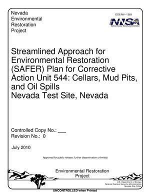 Primary view of object titled 'Streamlined Approach for Environmental Restoration (SAFER) Plan for Corrective Action Unit 544:  Cellars, Mud Pits, and Oil Spills, Nevada Test Site, Nevada, Revision 0'.