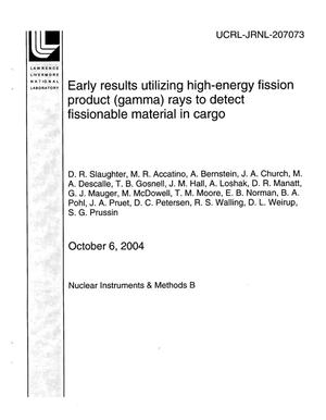 Primary view of object titled 'Early results utilizing high-energy fission product (gamma) rays to detect fissionable material in cargo'.