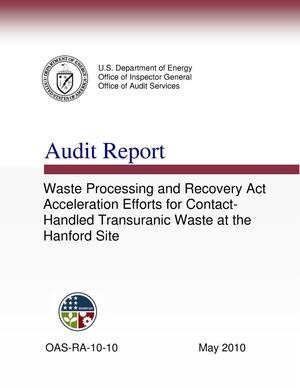 "Primary view of object titled 'Audit Report on ""Waste Processing and Recovery Act Acceleration Efforts for Contact-Handled Transuranic Waste at the Hanford Site""'."