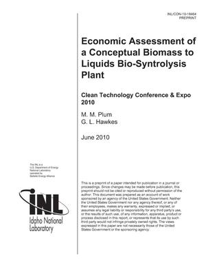 Primary view of object titled 'Economic Assessment of a Conceptual Biomass to Liquids Bio-Syntrolysis Plant'.