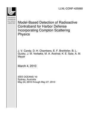Primary view of object titled 'Model-Based Detection of Radioactive Contraband for Harbor Defense Incorporating Compton Scattering Physics'.