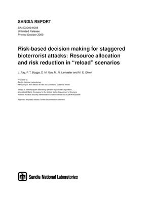 "Primary view of object titled 'Risk-based decision making for staggered bioterrorist attacks : resource allocation and risk reduction in ""reload"" scenarios.'."