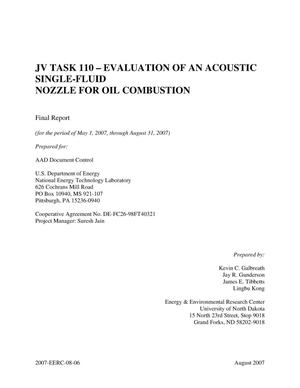 Primary view of object titled 'JV Task 110 - Evaluation of an Acoustic Single-Fluid Nozzle for Oil Combustion'.