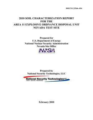 Primary view of object titled '2010 Soil Characterization Report for the Area 11 Explosive Ordnance Disposal Unit, Nevada Test Site'.