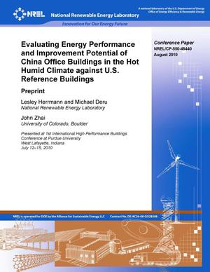 Primary view of object titled 'Evaluating Energy Performance and Improvement Potential of China Office Buildings in the Hot Humid Climate Against U.S. Reference Buildings: Preprint'.