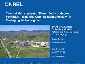 Primary view of object titled 'Thermal Management of Power Semiconductor Packages - Matching Cooling Technologies with Packaging Technologies (Presentation)'.