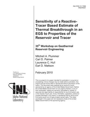 Primary view of object titled 'SENSITIVITY OF A REACTIVE-TRACER BASED ESTIMATE OF THERMAL BREAKTHROUGH IN AN EGS TO PROPERTIES OF THE RESERVOIR AND TRACER'.