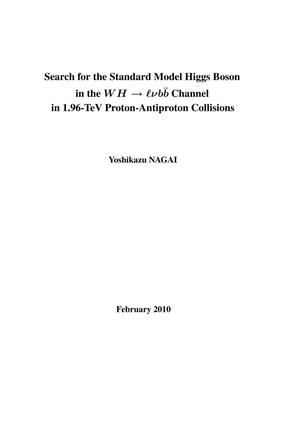 Primary view of object titled 'Search for the Standard Model Higgs Boson in the $WH \to \ell \nu b\bar{b}$ Channel in 1.96-TeV Proton-Antiproton Collisions'.