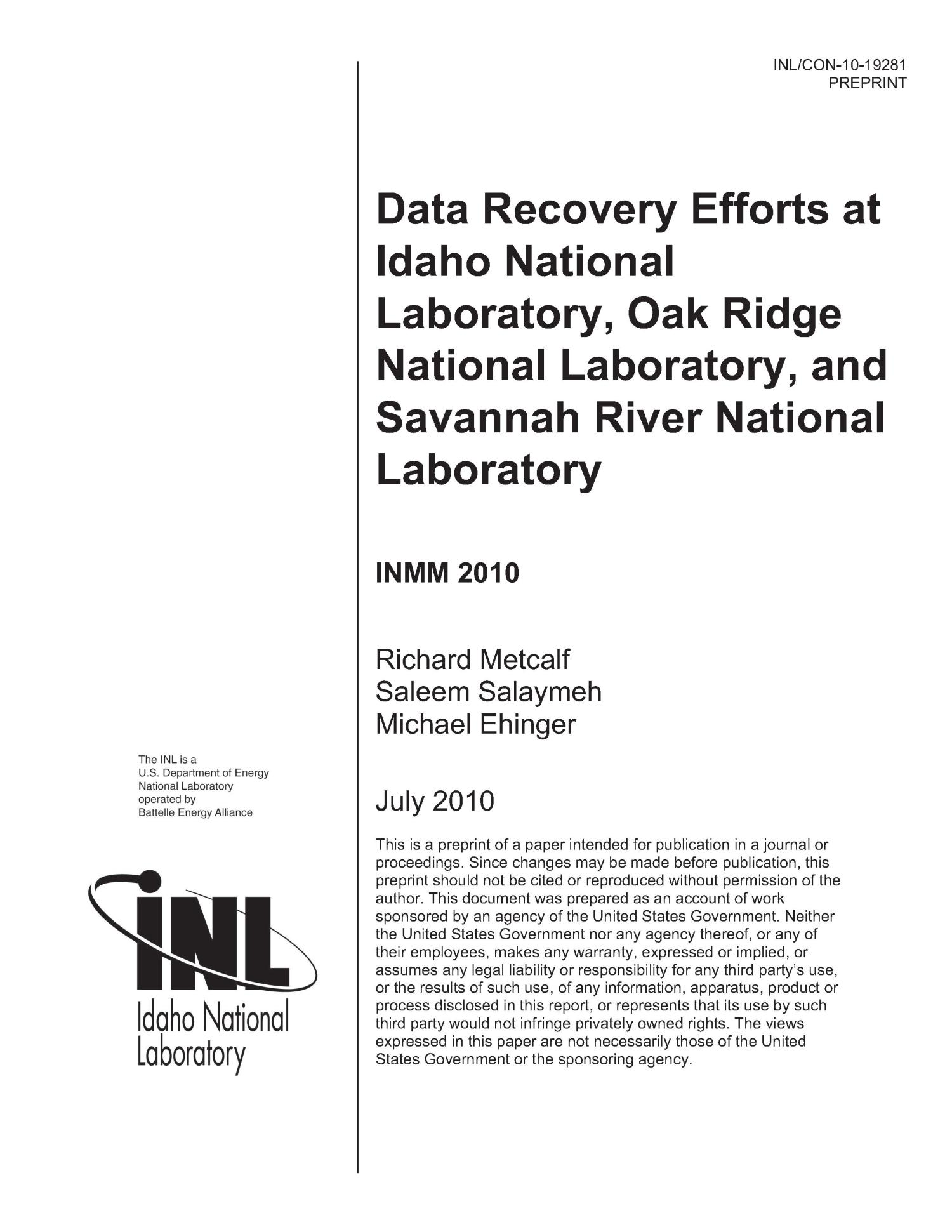 DATA RECOVERY EFFORTS AT IDAHO NATIONAL LABORATORY, OAK RIDGE NATIONAL LABORATORY, AND SAVANNAH RIVER NATIONAL LABORATORY                                                                                                      [Sequence #]: 1 of 12
