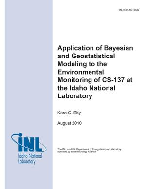 Primary view of object titled 'APPLICATION OF BAYESIAN AND GEOSTATISTICAL MODELING TO THE ENVIRONMENTAL MONITORING OF CS-137 AT THE IDAHO NATIONAL LABORATORY'.