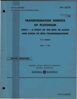 Primary view of object titled 'Transformation Kinetics of Plutonium. Part 1. A Study of the Beta to Alpha and Alpha to Beta Transformations'.