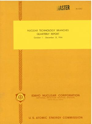 Primary view of object titled 'NUCLEAR TECHNOLOGY BRANCHES QUARTERLY REPORT, OCTOBER 1--DECEMBER 31, 1966.'.