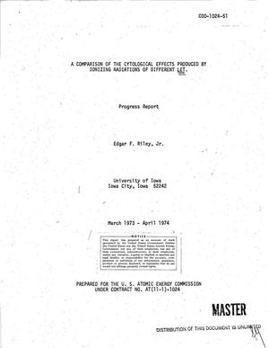 Primary view of object titled 'Comparison of the cytological effects produced by ionizing radiations of different LET. Progress report, March 1973--April 1974'.