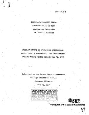 Primary view of object titled 'Summary report on cyclotron utilization, operational achievements, and improvements during twelve months ending May 31, 1974. Technical progress report'.
