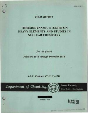 Primary view of object titled 'Thermodynamic studies on heavy elements and studies in nuclear chemistry. Final report, February--December 1973'.