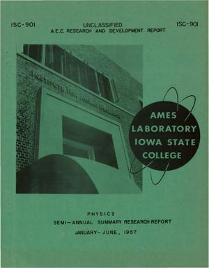 Primary view of object titled 'SEMI-ANNUAL SUMMARY RESEARCH REPORT IN PHYSICS FOR JANUARY THROUGH JUNE 1957'.