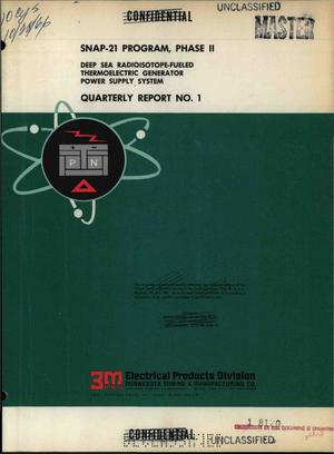 Primary view of object titled 'SNAP-21 PROGRAM, PHASE II. DEEP SEA RADIOISOTOPE-FUELED THERMOELECTRIC GENERATOR POWER SUPPLY SYSTEM. Quarterly Report No. 1, June 20, 1966--September 30, 1966.'.